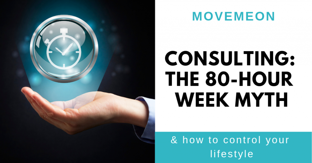 Consulting: the 80-hour week myth & how to control your lifestyle