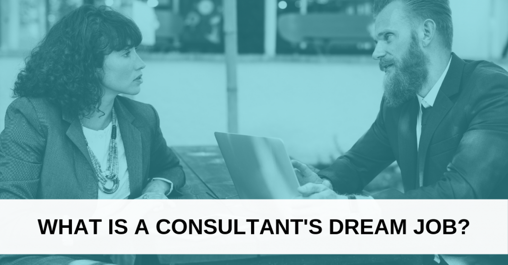 What is a consultant's dream job? Poll results
