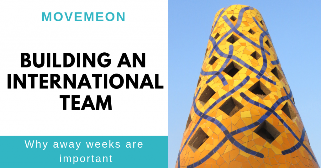 Building an international team & taking the time to strengthen it