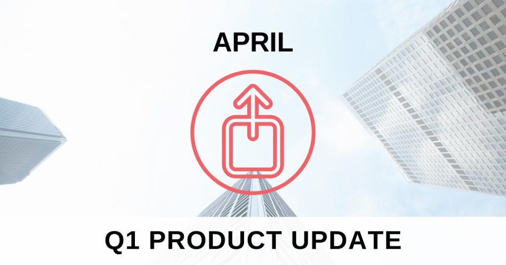 New Product Features – April 2019