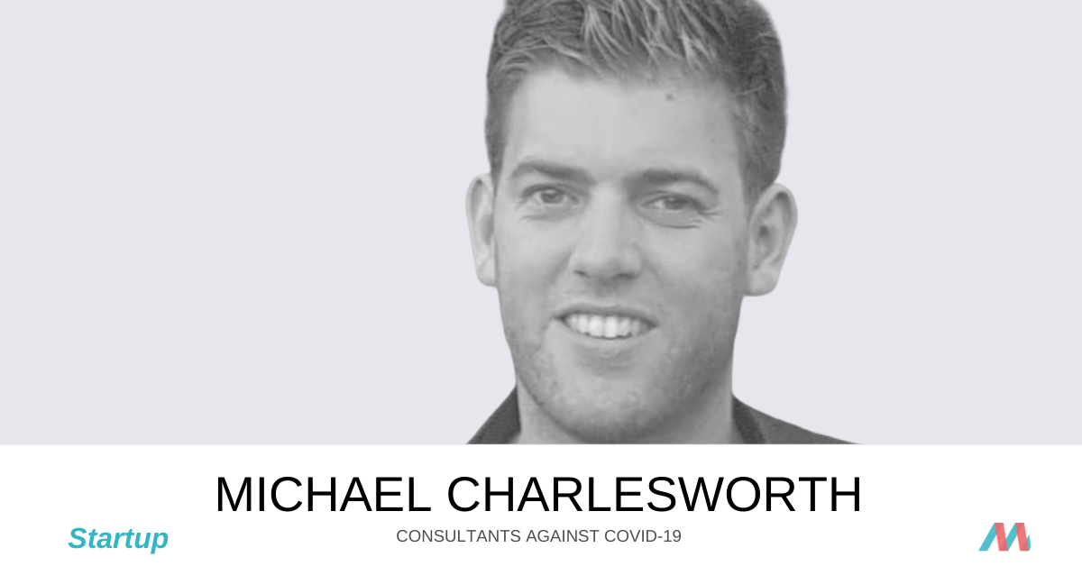 Consultants Against COVID-19: Michael Charlesworth supports a startup