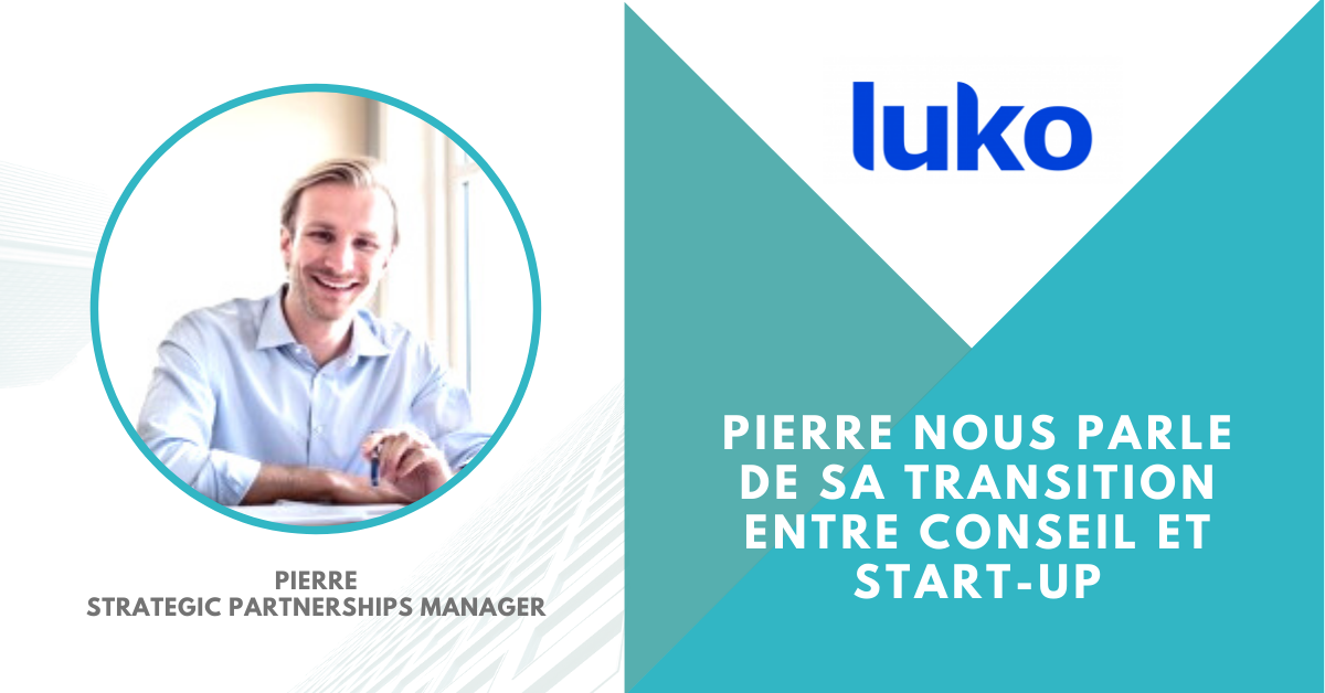 Pierre nous raconte son passage de McKinsey à une start-up de série A, et partage ses conseils pour réussir sa transition