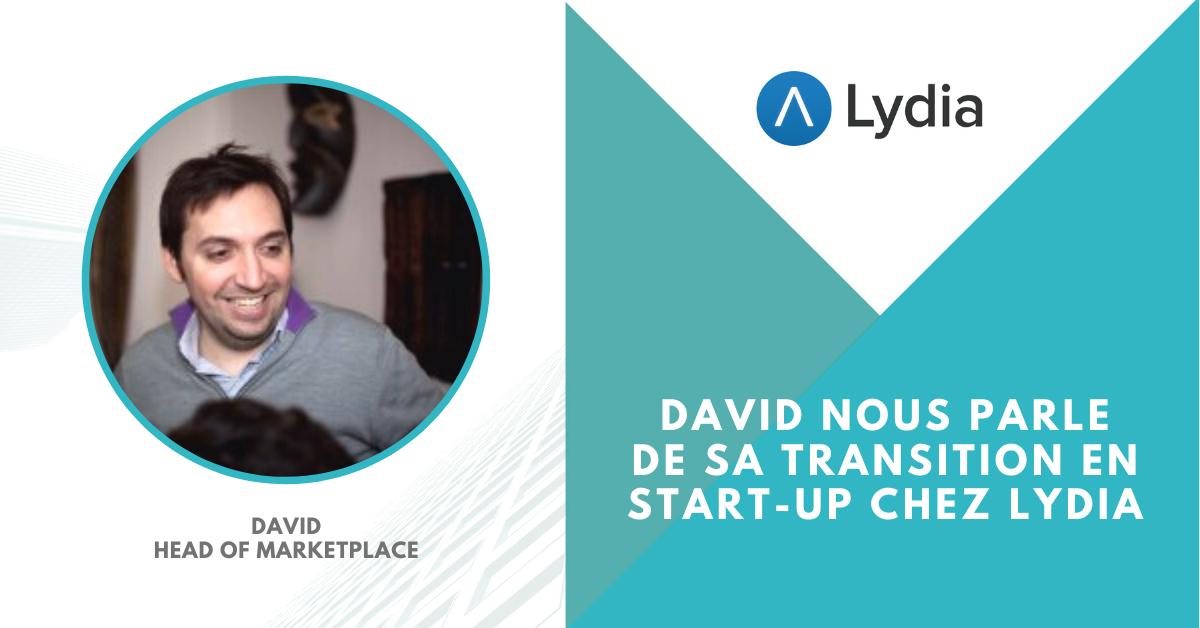 Ex-Manager chez Bain et Directeur de la stratégie chez TF1, David nous parle de sa transition en start-up chez Lydia