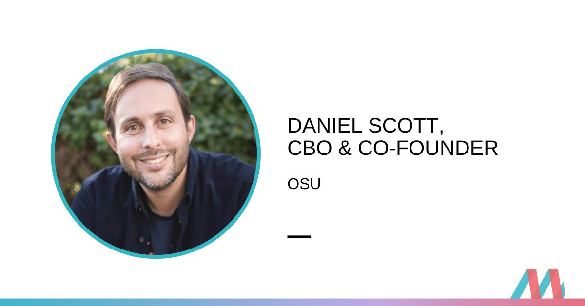 Daniel Scott, CBO & Co-Founder at Osu – Interview
