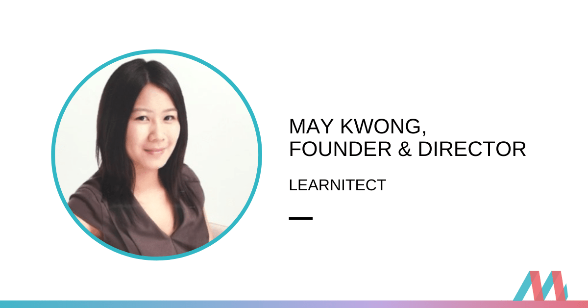 May Kwong, Founder & Director of Learnitect – Interview